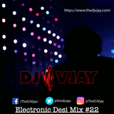 DJ Vjay - Electronic Desi Mix #22
