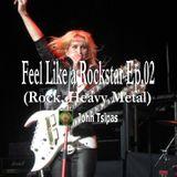 Feel Like a Rockstar Ep.02 (Rock, Heavy Metal)