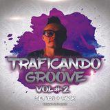 TRAFICANDO GROOVE VOL # 2
