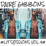 Daire Gibbons - #LIT SESSIONS VOLUME 4# (Latest Hip Hop & Rnb)