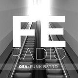 First Ear Radio 054 + The Funk Bast*rd