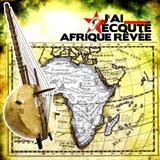 J'ai écouté - Afrique Rêvée