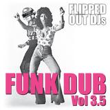 Flipped Out Funk Dub Vol 3.5