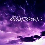 Erick UO - Onomatopoeia 2