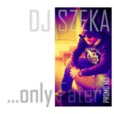 Dj Szeka - ...only Fater 01. (Promo mix)