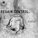 HEARSAY JULY 2012 MIX: REGAIN CONTROL.