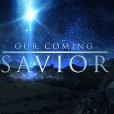 Our Coming Savior - Part 3 - Audio