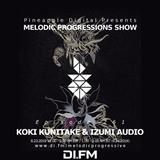 Melodic Progressions Show @ DI.FM Episode 261 - KOKI KUNITAKE & IZUMI AUDIO