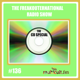 The FreakOuternational Radio Show #136 CD Special 12/04/2019