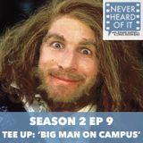 Season 2 Ep 9 - Tee Up: 'Big Man on Campus'