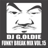 DJ G.Oldie FUNKY BREAK Mix VOL15