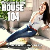 Welcome To My House 104