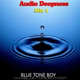 "B.T.B. ~ "" Audio Deepness""  Mix 1 *"