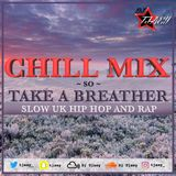 UK HipHop Mix - #SlowChill Mix by Dj @Tjaey_