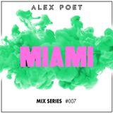 Alex Poet Mix Series #007 - Miami Edition