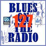 Blues On The Radio - Show 127
