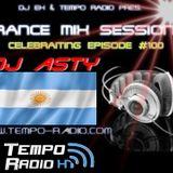 DJ Asty - Trance Mix Sessions 100 Celebraiting Episode (09-07-2016) www.tempo-radio.com