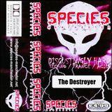 The Destroyer - Live @ Species (01.04.02)