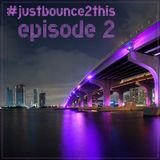 Dj Bobby - Just Bounce 2 This [Episode #2]