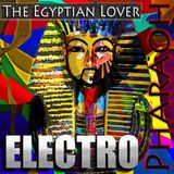 Ain't No One Above a Pharoah - Egyptian Lover!