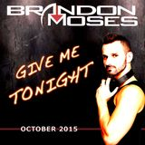 Give Me Tonight - DJ Brandon Moses Presents Moses MIXology October 2015 Edition