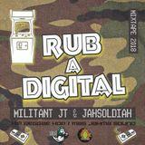 Militant JT & Jahsoldiah - Rub a Digital - Mixtape 2018