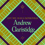 LIVE MIX 10-10-14 BONBONBAR Andrew Claristidge