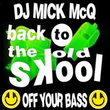Mick McQ - Off Your Bass