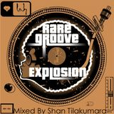 Love and Happiness - Rare Groove Explosion - Mix & Edit by Shan Tilakumara