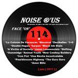 "Noise r'us # 114 ""face on"" ( Juin 2017 )"