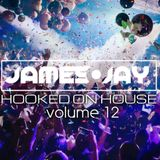 #HookedOnHouse - House Sessions Mix 2018 - Volume 12 (June 012)