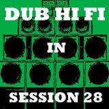 Dub Hi Fi In Session 28