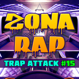 "Trap Attack #15 [""Zona RAP"" Radio Show @ 28 FEB 2016]"