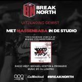 BreakNorth Radio - Season 16 Episode 4 (With Hassenbaba) #NoordsideStory