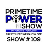 Primetime Power Show | Show # 109 | 100216
