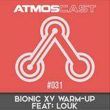 ATMOSCAST #031 - Bionic Warmup Feat LOUK
