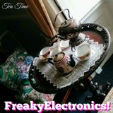 Freaky Electronics! - Tea Time