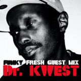 72 Soul presents :: Funky Fresh Guest Mix :: Dr KWEST
