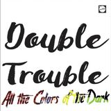 All The Colors of The Dark 91 - Double Trouble