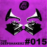 Podcast #015 By The Deepshakerz
