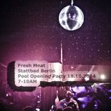 Fresh Meat @ Stattbad Berlin Pool Opening 18.10.2014