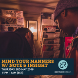 Mind Your Manners w/ Note & Insight 3rd May 2018