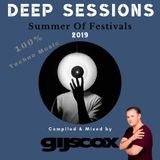 DEEP SESSIONS- Summer Of Festivals 2019 (Compiled & Mixed by Dj GIJS COX)