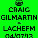 Craig Gilmartin - Live on LacheFM - 4th July 2013 - 2PM