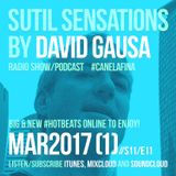 Sutil Sensations Radio Show/Podcast - March 9th 2017 - Big and new hot beats to enjoy!