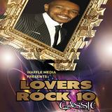 Lovers Rock Classic Vol 10 - Chuck Melody