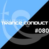 Erika K - Trance Conduct 080