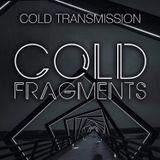 "COLD TRANSMISSION presents ""COLD FRAGMENTS"" 04.06.18 (no. 33)"