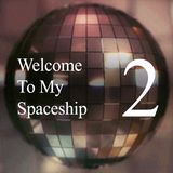 Welcome To My Spaceship #2