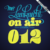 Mr. Leenknecht on air 012 (with Food For Ya Soul guest mix)